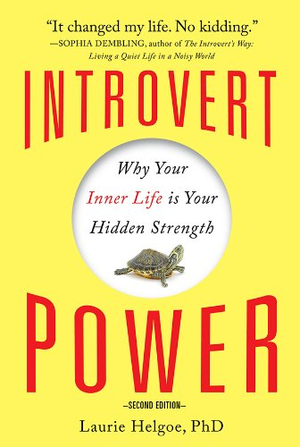 Introvert Power: Why Your Inner Life Is Your Hidden Strength by [Helgoe, Laurie A]