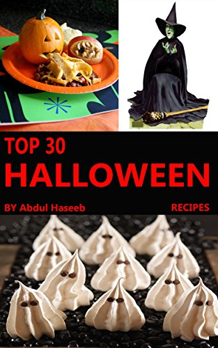 Halloween Recipes : Top 30 Cute, Creepy, and Easy Halloween Recipes for Women and Childrens -