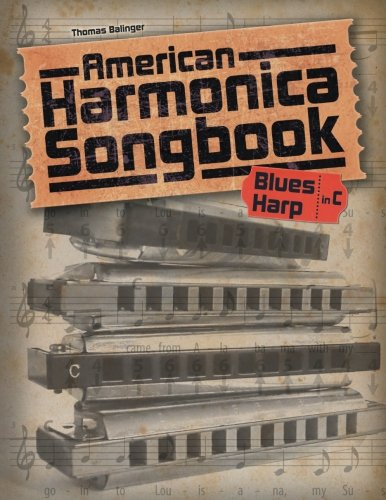 Harmonica Song Sheets - American Harmonica Songbook: (Blues Harp in C)
