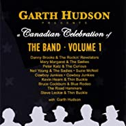 Garth Hudson Presents a Canadian Celebration of The Band - Volume 1