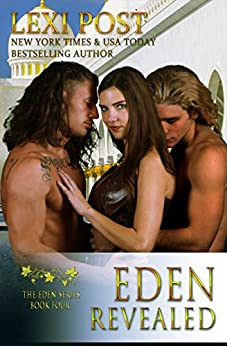 Eden Revealed (The Eden Series Book 4) by [Post, Lexi]