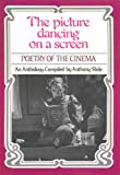 The Picture Dancing on a Screen, Anthony Slide, 0911572716