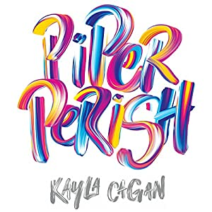 Piper Perish Audiobook by Kayla Cagan Narrated by Erin Bennett