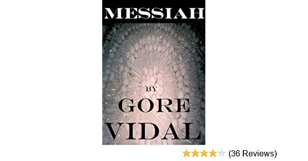 Messiah kindle edition by gore vidal religion spirituality messiah kindle edition by gore vidal religion spirituality kindle ebooks amazon fandeluxe Images