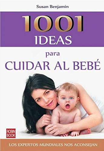 1001 ideas para cuidar al bebé (Spanish Edition) pdf