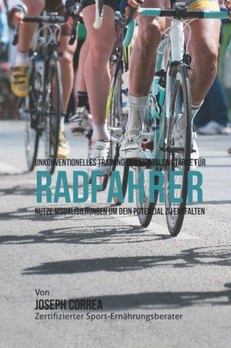 Unkonventionelles Training der mentalen Starke fur Radfahren: Nutze Visualisierungen um dein Potenzial zu Entfalten