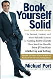 img - for Book Yourself Solid: The Fastest, Easiest, and Most Reliable System for Getting More Clients Than You Can Handle Even if You Hate Marketing and Selling book / textbook / text book