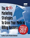 12 Marketing Strategies To Grow Your Medical Billing Business: Boost Your Medical Billing Business To The Next Level