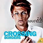 Crossing Borders | Z.A. Maxfield