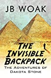 The Invisible Backpack, J. B. Woak, 1448955696