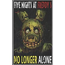 Five Nights at Freddy's: No Longer Alone: fnaf fanfiction