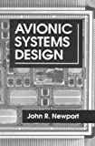 Avionic Systems Design, Newport, John R., 0849324653