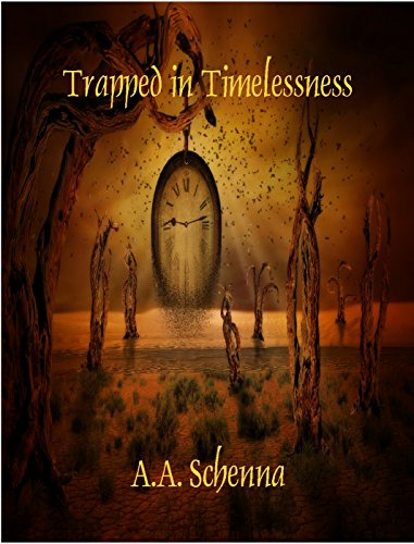 Trapped in Timelessness by [Schenna, A. A.]