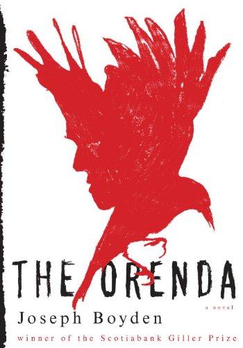 The Orenda: A novel, Boyden, Joseph