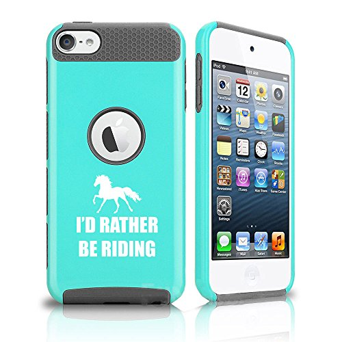 (For Apple iPod Touch 5th / 6th Shockproof Impact Hard Soft Case Cover I'd Rather Be Riding Horse (Teal-Grey))