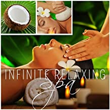 Infinite Relaxing Spa – Total Relax, New Age Music, Spa Dreams, Revitalize, New Energy, Divine World, Soothing Massage