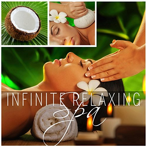 - Infinite Relaxing Spa - Total Relax, New Age Music, Spa Dreams, Revitalize, New Energy, Divine World, Soothing Massage