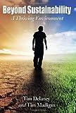 Beyond Sustainability, Tim Delaney and Tim Madigan, 0786479590