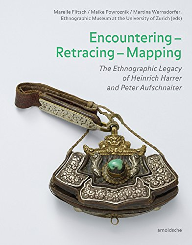 Encountering - Retracing - Mapping: The Ethnographic Legacy of Heinrich Harrer and Peter Aufschnaiter