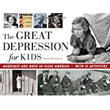 The Great Depression for Kids: Hardship and Hope in 1930s America, with 21 Activities (For Kids series)