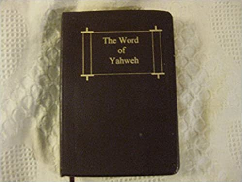 The Word of Yahweh Bible: The Assembly of Yahweh