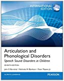 Articulation and Phonological Disorders, John E. Bernthal and Nicholas W. Bankson, 0133061469