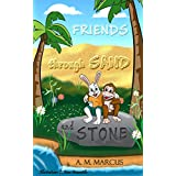Children's Book : Friends through Sand and Stone: (Social Skills for Kids on Forgiveness and Friendship) (Children Books about Friendship 1)