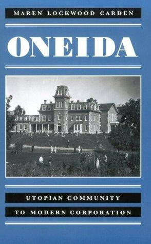 Oneida Snow (Oneida: Utopian Community to Modern Corporation by Maren Carden (1998-08-01))