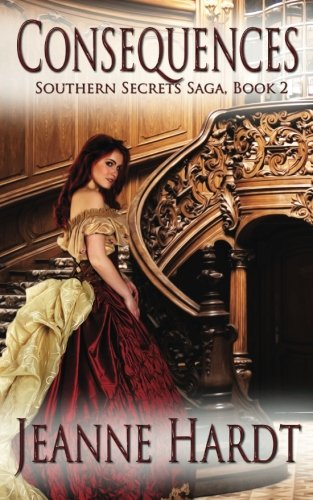 Read Online Consequences (Southern Secrets Saga) (Volume 2) ebook