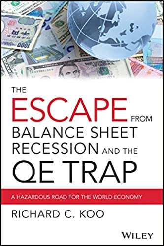The Escape from Balance Sheet Recession and the QE Trap: A Hazardous