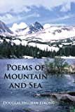 Poems of Mountain and Sea, Douglas Hillman Strong, 143430664X