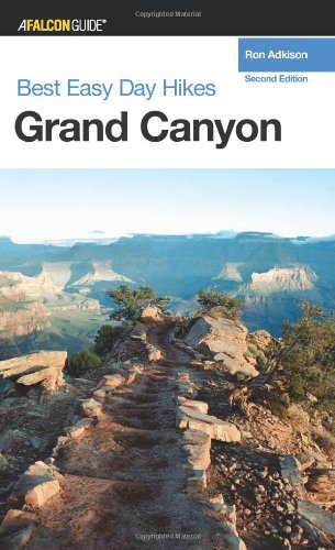 Best Easy Day Hikes Grand Canyon, 2nd (Best Easy Day Hikes Series)
