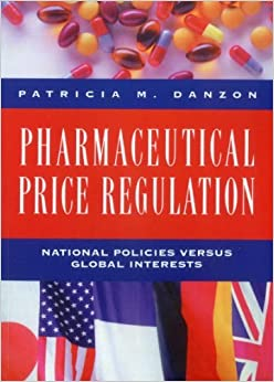 Book Pharmaceutical Price Regulation: National Policies Versus Global Interests [9/1/1998] Patricia Munch Danzon