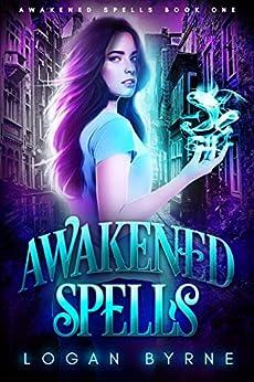 Awakened Spells (Awakened Spells Book One) by [Byrne, Logan]
