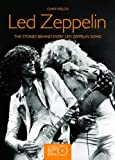 Led Zeppelin: Stories Behind the Songs (Stories Behind Every Song)
