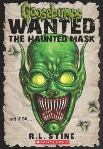 Goosebumps Wanted: the Haunted Mask by Stine, R.L. (2013) Paperback ()