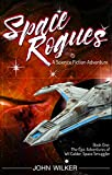 Space Rogues – A Science Fiction Adventure: The Epic Adventures of Wil Calder, Space Smuggler