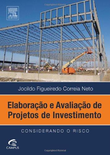 Elaboração E Avaliação De Projetos De Investimento (Portuguese Edition)