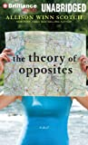 The Theory of Opposites: A Novel