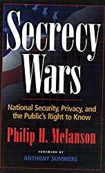 Secrecy Wars: National Security, Privacy, and the Public's Right to Know