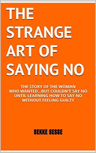 #freebooks – The Strange Art Of Saying NO (FREE Ebook #1 Amazon Bestseller) [EXPIRES SOON]