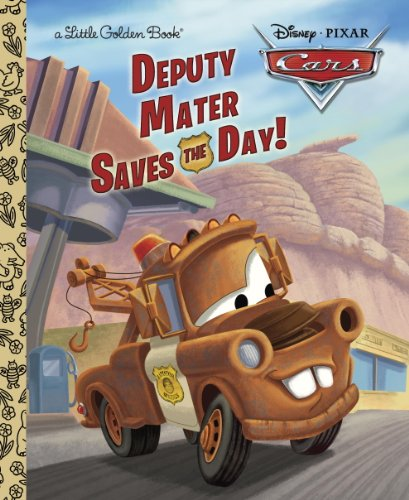 Disney With Toddlers (Deputy Mater Saves the Day! (Disney/Pixar Cars) (Little Golden Book))