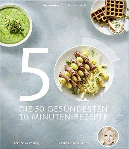 Image of Die 50 gesündesten 10-Minuten-Rezepte