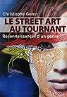Le Street Art au tournant : Reconnaissances d'un genre par Genin