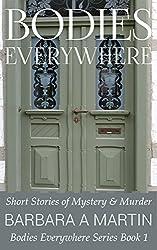 Bodies Everywhere: Short Stories of Mystery & Murder (Bodies Everywhere Series Book 1)