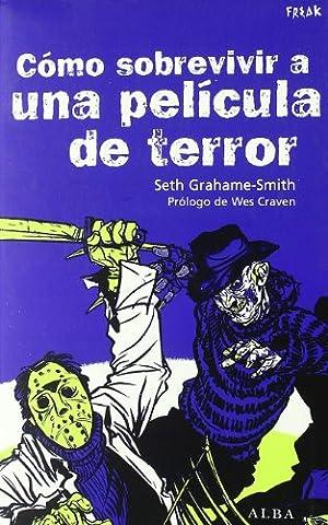 Como sobrevivir a una pelicula de terror / How to survive a horror movie (Spanish Edition) (Peliculas Terror)