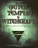 The Outer Temple of Witchcraft: Circles, Spells and Rituals (Penczak Temple Series) by Christopher Penczak (2004-04-08)