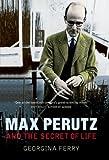 Max Perutz and the Secret of Life, Georgina Ferry, 0879697857