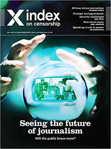 Pressing Forward: Seeing the Future of Journalism (Index on Censorship)