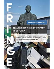 Remains of the Soviet Past in Estonia: An Anthropology of Forgetting, Repair and Urban Traces (FRINGE)